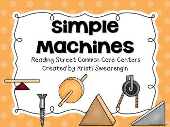Reading Street Common Core Simple Machines Unit 5 Week 4