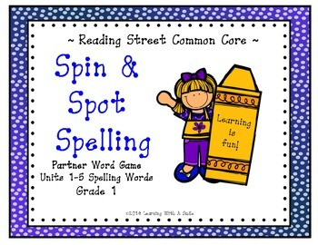 Reading Street First Grade Spelling Game Units 1-5 Spin &