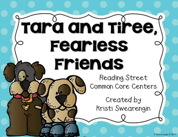 Reading Street Common Core Tara and Tiree, Fearless Friend