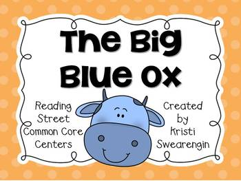 Reading Street Common Core The Big Blue Ox Centers Unit 1 Week 3