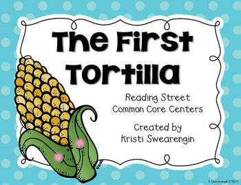 The First Tortilla Reading Street Resource Pack Unit 4 Week 5 by ...