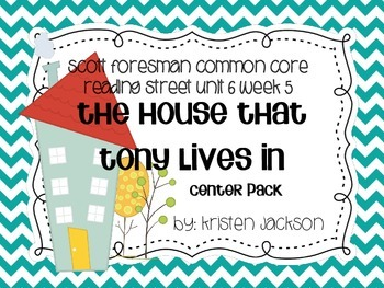 Reading Street Common Core The House that Tony Lives In Centers Unit 6 Week 5