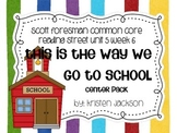 Reading Street Common Core This is the Way We Go to School Centers Unit 5 Week 6