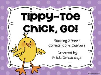 Reading Street Common Core Tippy-Toe Chick, Go! Unit 5 Week 1
