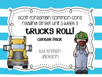 Reading Street Common Core Trucks Roll Centers Unit 5 Week 3