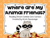 Reading Street Common Core Where Are My Animal Friends? Centers Unit 3 Week 6