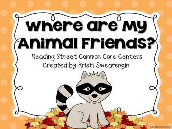 Reading Street Common Core Where Are My Animal Friends? Ce