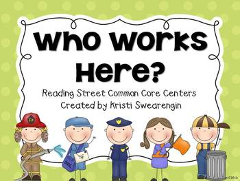 Reading Street Common Core Who Works Here? Centers Unit 2 Week 3