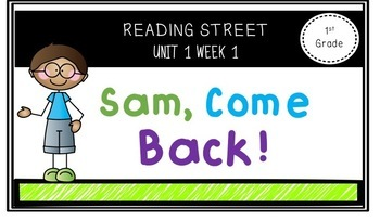 FREEBIE! Reading Street Digital Centers-Sam, Come Back! Unit 1 Week 1