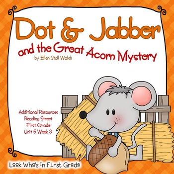 """Reading Street """"Dot & Jabber and the Great Acorn Mystery"""" Additional Resources"""