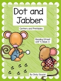 Reading Street, Dot and Jabber, Centers and Printables For