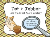 Reading Street Dot and Jabber Unit 5 Week 3, 1st grade, differentiated