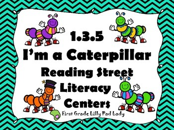 Reading Street Centers and Printables  (I'm a Caterpillar)