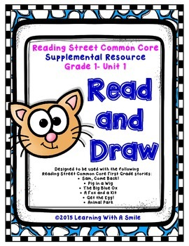 Reading Street FIRST GRADE Read and Draw UNIT 1: Animals,