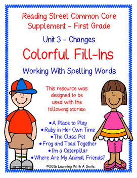 Reading Street FIRST GRADE Unit 3 Colorful Fill-Ins Spelling Words