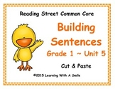 Reading Street FIRST GRADE Unit 5 BUILDING SENTENCES  Cut & Paste