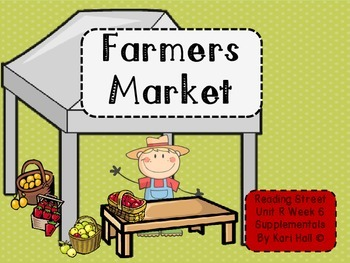 Reading Street Farmers Market Unit R Week 6 Differentiated