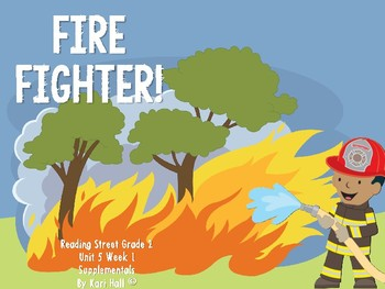 Reading Street Fire Fighter! Unit 5 Week 1 Differentiated