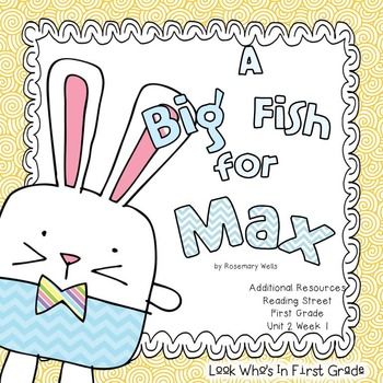 """Reading Street First Grade """"A Big Fish for Max"""" Additional"""