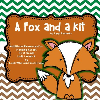 """Reading Street First Grade """"A Fox and a Kit"""" Additional Resources"""