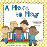 """Reading Street First Grade """"A Place to Play"""" Additional Resources"""
