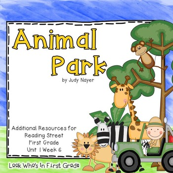 "Reading Street First Grade ""Animal Park"" Additional Resources"