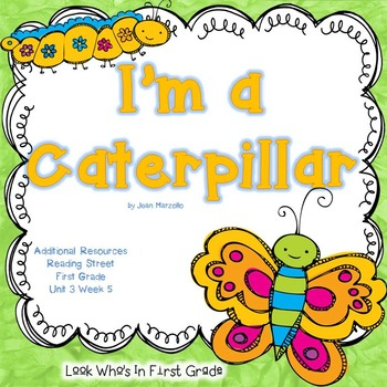 "Reading Street First Grade ""I'm a Caterpillar"" Additional Resources"