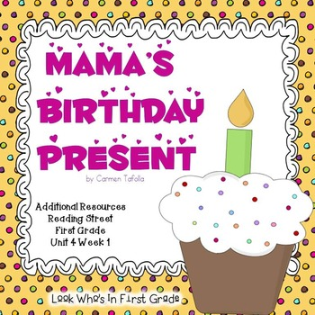 "Reading Street First Grade ""Mama's Birthday Present"" Additional Resources"