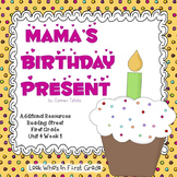"Reading Street First Grade ""Mama's Birthday Present"" Addit"