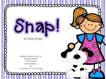 "Reading Street First Grade ""Snap!"" Additional Resources"