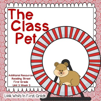 "Reading Street First Grade ""The Class Pet"" Additional Resources"