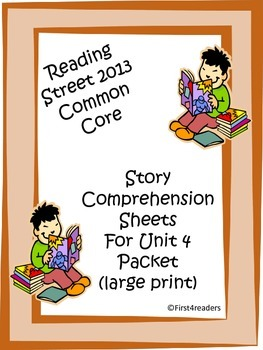 Reading Street First Grade Unit 4 Comprehension Sheets (large print)