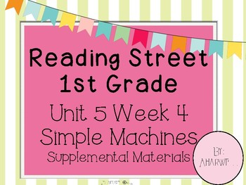 Reading Street First Grade Unit 5 Week 4 Simple Machines