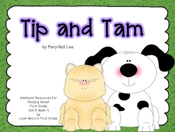 "Reading Street First Grade Unit R Week 3 ""Tip and Tam"" Additional Resources"