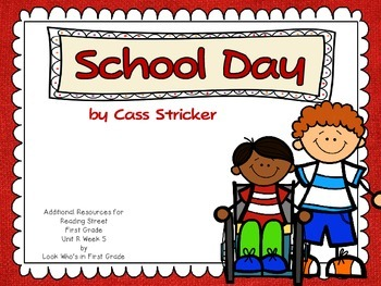 "Reading Street First Grade Unit R Week 5 ""School Day"" Addi"