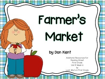 "Reading Street First Grade Unit R Week 6 ""Farmer's Market"" Additional Resources"