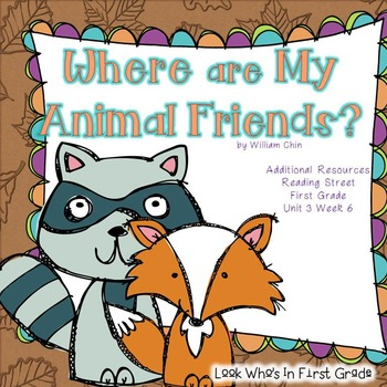 """Reading Street First Grade """"Where Are My Animal Friends?"""" Additional Resources"""