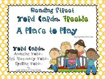 "Reading Street First Grade Word Cards FREEBIE  ""A Place to Play"""