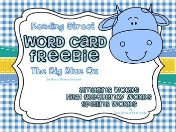 "Reading Street First Grade Word Cards FREEBIE  ""The Big Blue Ox"""