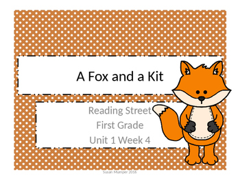 Reading Street First grade A Fox and a Kit