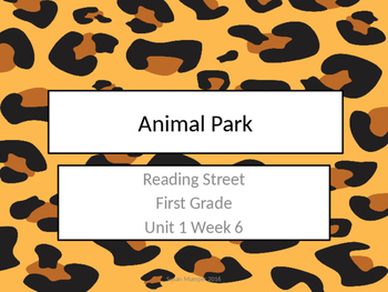 Reading Street First grade Animal Park {Unit 1 week 6}