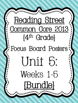 Reading Street Focus Board Posters: 4th Grade Unit 5 Weeks 1-5: {Blue}