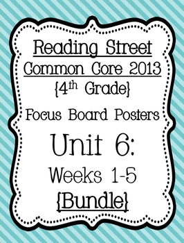 Reading Street Focus Board Posters: 4th Grade Unit 6 Weeks 1-5: {Blue}
