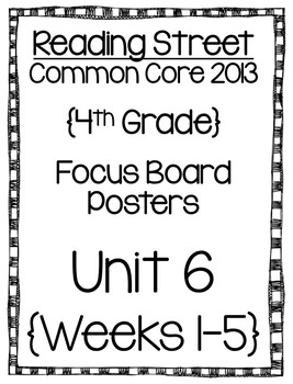 Reading Street Focus Board Posters: 4th Grade Unit 6 Weeks 1-5: {InkSaver}