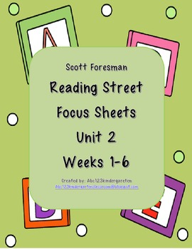 Scott Foresman Reading Street Focus Sheets for Unit 2 Weeks 1-6