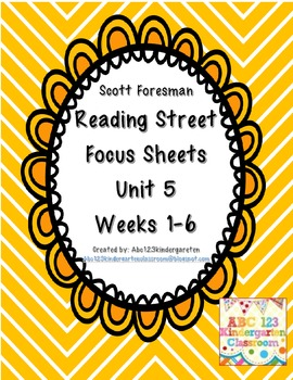 Reading Street Focus Sheets  for Unit 5  Weeks 1-6
