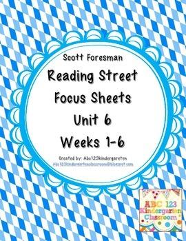 Reading Street Focus Sheets  for Unit 6  Weeks 1-6- Scott