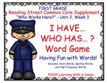 """Reading Street GRADE 1 """"Who Works Here?"""" I Have, Who Has? Story/HF/Spelling"""