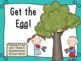 Reading Street Get the Egg! Unit 1 Week 5 Differentiated Resources First grade
