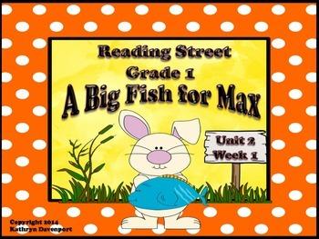 Reading Street Grade 1 A Big Fish for Max Unit 2 Week 1